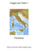 Ferdialtop - Viaggio per l'Italia 1