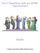 Rubylla - Per il TalentShow della mia AFPRF Topomimilina<3