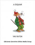 VIKI RATON - A ESQUIAR