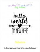 RaQueLina - ¡¡¡¡¡Hey!!!!!¡¡¡¡¡Aquí!!!!!Soy Nueva