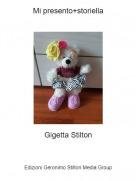 Gigetta Stilton - Mi presento+storiella