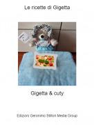 Gigetta & cuty - Le ricette di Gigetta