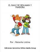 Por : Ratonila Listina - EL BAILE DE BENJAMIN Y PANDORA