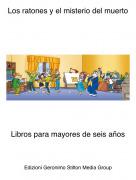 Libros para mayores de seis años - Los ratones y el misterio del muerto