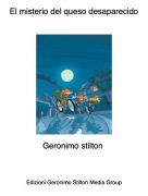 Geronimo stilton - El misterio del queso desaparecido