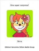 Shira - Una super sorpresa!