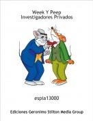 espia13000 - Week Y PeepInvestigadores Privados