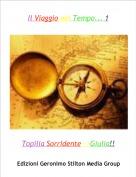 Topilia Sorridente-->Giulia!! - Il Viaggio nel Tempo... 1