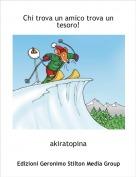 akiratopina - Chi trova un amico trova un tesoro!