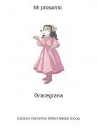 Gracegrana - Mi presento