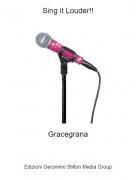 Gracegrana - Sing it Louder!!