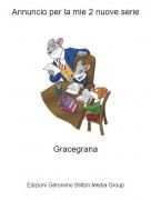 Gracegrana - Annuncio per la mie 2 nuove serie