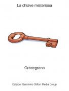 Gracegrana - La chiave misteriosa