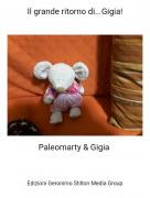 Paleomarty & Gigia - Il grande ritorno di...Gigia!