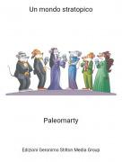 Paleomarty - Un mondo stratopico