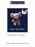Paleomarty & Gigia - Marty ho paura!