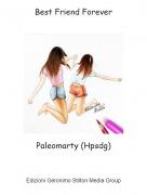 Paleomarty (Hpsdg) - Best Friend Forever