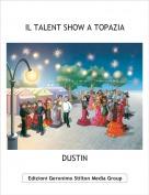 DUSTIN - IL TALENT SHOW A TOPAZIA