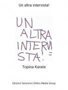 Topina Karate - Un altra intervista!