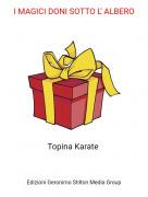 Topina Karate - I MAGICI DONI SOTTO L' ALBERO