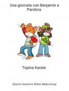 Topina Karate - Una giornata con Benjamin e Pandora