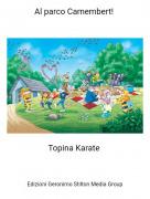 Topina Karate - Al parco Camembert!