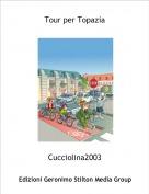 Cucciolina2003 - Tour per Topazia