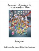Ratojuani - Geronimo y Ratojuani de compras:primer libro