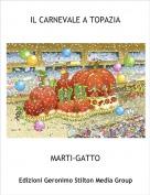 MARTI-GATTO - IL CARNEVALE A TOPAZIA