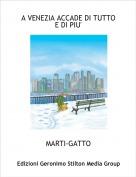 MARTI-GATTO - A VENEZIA ACCADE DI TUTTO E DI PIU'