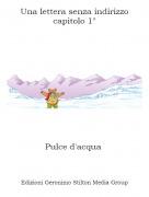 Pulce d'acqua - Una lettera senza indirizzo capitolo 1°