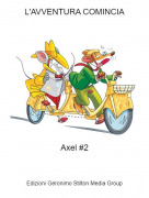 Axel #2 - L'AVVENTURA COMINCIA