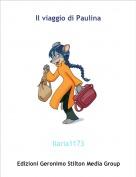 Ilaria1173 - Il viaggio di Paulina