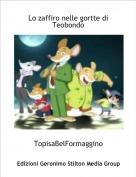 TopisaBelFormaggino - Lo zaffiro nelle gortte di Teobondo