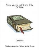 Cake008 - Primo viaggio nel Regno della Fantasia