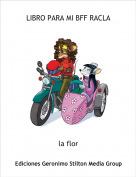 la flor - LIBRO PARA MI BFF RACLA