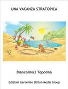 Biancolina3 Topolina - UNA VACANZA STRATOPICA