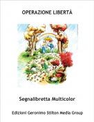 Segnalibretta Multicolor - OPERAZIONE LIBERTÀ