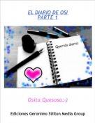 Osita Quesosa;-) - EL DIARIO DE OSI PARTE 1
