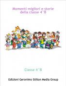 Classe 4°B - Momenti migliori e storie della classe 4°B