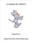 topochicca - LA MUMMIA DEL DESERTO