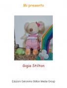Gigia Stilton - Mi presento