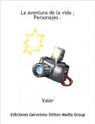 Valer - La aventura de la vida ,Personajes .