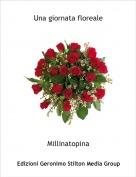 Millinatopina - Una giornata floreale