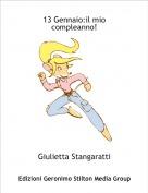Giulietta Stangaratti - 13 Gennaio:il mio compleanno!