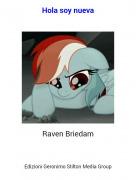 Raven Briedam - Hola soy nueva