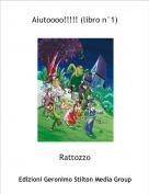 Rattozzo - Aiutoooo!!!!! (libro n°1)