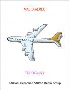 TOPOGIOVY - MAL D'AEREO