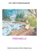 TERESABELLA - Un Libro Interessante