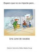 Una June de vacatas - Espero que no os importe pero...